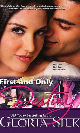 First and Only Destiny by USA Today Bestselling Author Gloria Silk